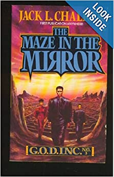 The Maze in the Mirror (G.O.D.) - Jack L. Chalker