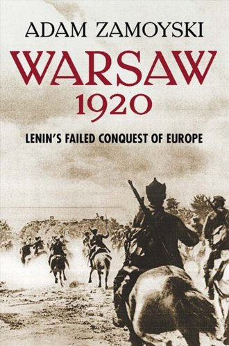 Warsaw 1920: Lenin's Failed Conquest of Europe PDF