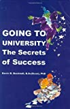 img - for Going to University: The Secrets of Success by Kevin B Bucknall (2007-04-01) Paperback book / textbook / text book