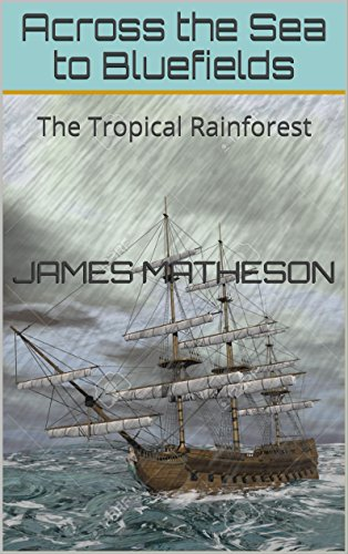 Across the Sea to Bluefields: The Tropical Rainforest (The Angus McDonald Story Book 3)