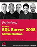 img - for Professional Microsoft SQL Server 2008 Administration by Brian Knight (2008-11-03) book / textbook / text book