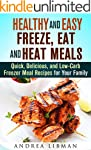 Healthy and Easy Freeze, Eat, and Hea...