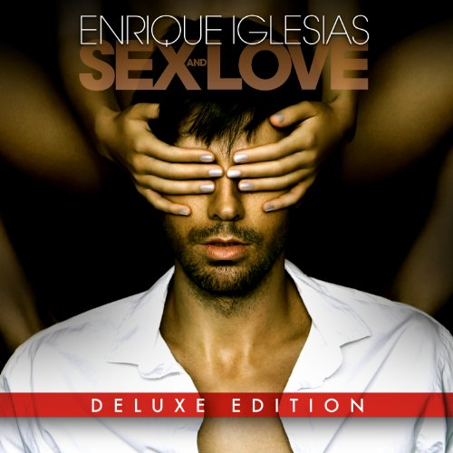 Enrique Iglesias - Sex And Love [deluxe Edition] - Zortam Music