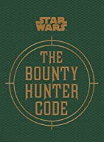 Star Wars - The Bounty Hunter Code (From the Files of Boba Fett) (Star Wars/Files of Boba Fett)