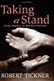 img - for Taking a Stand: Land Rights to Reconciliation book / textbook / text book