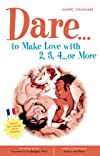 Dare... to Make Love with 2, 3, 4... or More