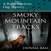 Smoky Mountain Tracks: A Raine Stockton Dog Mystery, Volume 1 | Donna Ball