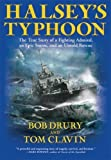 Halsey's Typhoon * True Story Of A Fighting Admiral, an Epic Storm and an Untold Rescue
