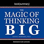 Summary of The Magic of Thinking Big by David J. Schwartz |  FlashBooks Book Summaries