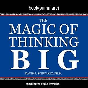 Summary of The Magic of Thinking Big by David J. Schwartz Hörbuch