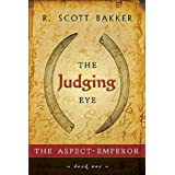 The Judging Eye: The Aspect Emperor Book Iby R. Scott Bakker