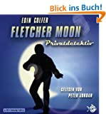 Fletcher Moon Privatdetektiv: 4 CDs