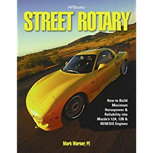 51yeUsBFzdL. SL500 AA300  Street Rotary HP1549: How to Build Maximum Horsepower & Reliability into Mazdas 12a, 13b & Renesis Engines [Paperback]