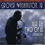 echange, troc Grover Washington Jr - Just the Two of Us & Other Hits