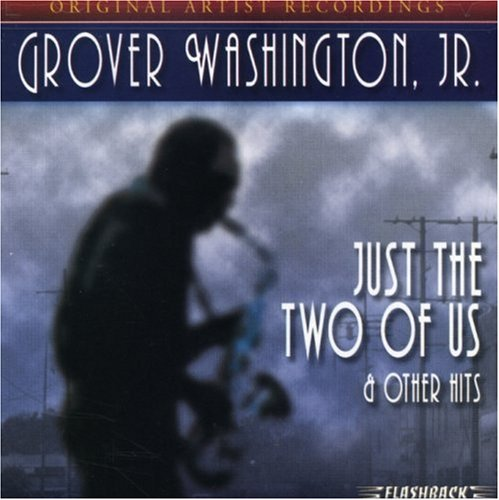 Just the Two of Us & Other Hits by Grover Washington Jr.