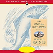 The One That Got Away | [Howell Raines]