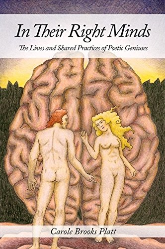In Their Right Minds: The Lives and Shared Practices of Poetic Geniuses