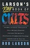 Larson's New Book of Cults (0842328602) by Larson, Bob