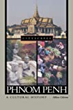 img - for Phnom Penh: A Cultural History (Cityscapes) book / textbook / text book