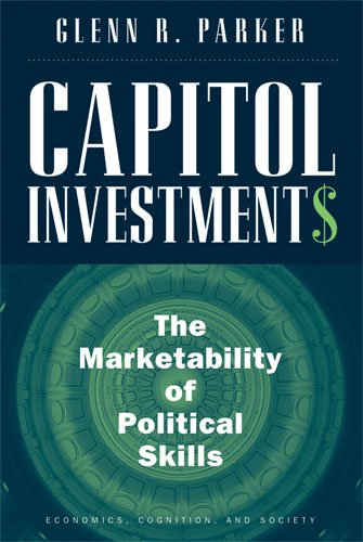 Capitol Investments: The Marketability of Political Skills (Economics, Cognition, and Society)