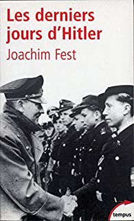 Les derniers jours d'Hitler, Fest, Joachim