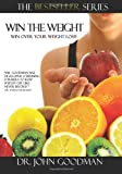 Win The Weight: Breakthrough Winning Strategy Over Weight