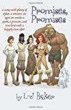 Promises, Promises: A Romp with Plenty of Dykes, a Unicorn, an Ogre, an Oracle, a Quest, a Princess, and True Love with a Happily Ever After
