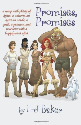 Promises, Promises: A Romp with Plenty of Dykes, a Unicorn, an Ogre, an Oracle, a Quest, a Princess, and True Love with