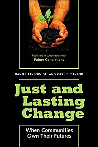 Just and Lasting Change: When Communities Own Their Futures written by Daniel C. Taylor
