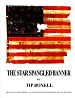 The Star Spangled Banner by Tip Boxell