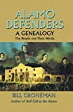 img - for By Bill Groneman Alamo Defenders - A Genealogy: The People and Their Words [Paperback] book / textbook / text book
