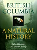 img - for British Columbia: A Natural History by Richard J. Cannings (2000-04-04) book / textbook / text book