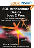 SQL Architecture Basics Joes 2 Pros: Core Architecture concepts (Volume 3)