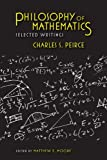 img - for Philosophy of Mathematics: Selected Writings (Selections from the Writings of Charles S. Peirce) book / textbook / text book
