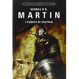 I fuochi di Valyria. Le Cronache del ghiaccio e del fuoco: 11di George R. Martin