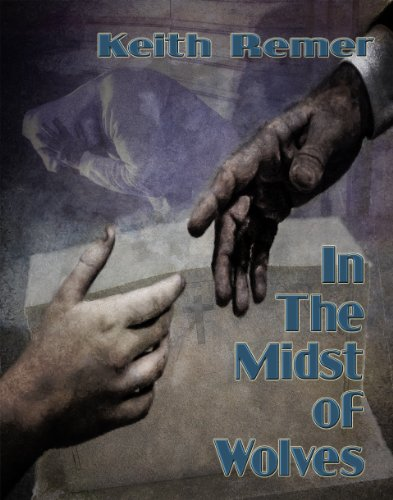 12 Straight 5-Star Reviews For Keith Remer's Hauntingly Intriguing In The Midst Of Wolves