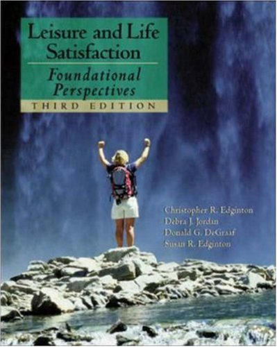 Leisure and Life Satisfaction: Foundational Perspectives with PowerWeb: Health & Human Performance