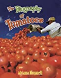 Adrianna Morganelli The Biography of Tomatoes (How Did That Get Here?)