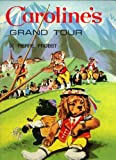 Caroline's Grand Tour (0001222058) by Jane Carruth