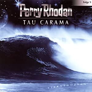 Tau Carama (Perry Rhodan Sternenozean 9) Hörspiel
