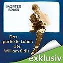 Das perfekte Leben des William Sidis Hörbuch von Morten Brask Gesprochen von: Frank Arnold
