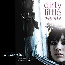 Dirty Little Secrets (       UNABRIDGED) by C. J. Omololu Narrated by Jessica Almasy