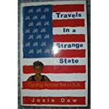 Travels in a Strange State: Cycling Across the U.S.A.by Josie Dew