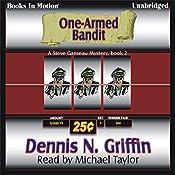 One-Armed Bandit: Steve Garneau Mystery Series #2 | Dennis N. Griffin