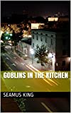 Goblins in the Kitchen (New Tamsbridge Nights Book 1)