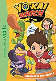 Yo-kai Watch 04 - Mauvaise influence