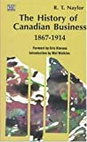 img - for The History of Canadian Business 1867-1914 book / textbook / text book