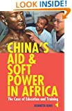 China's Aid and Soft Power in Africa (African Issues)