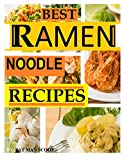 BEST Ramen Noodle Recipes: EASY NOODLE RECIPES (1)