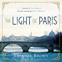 The Light of Paris Audiobook by Eleanor Brown Narrated by Cassandra Campbell